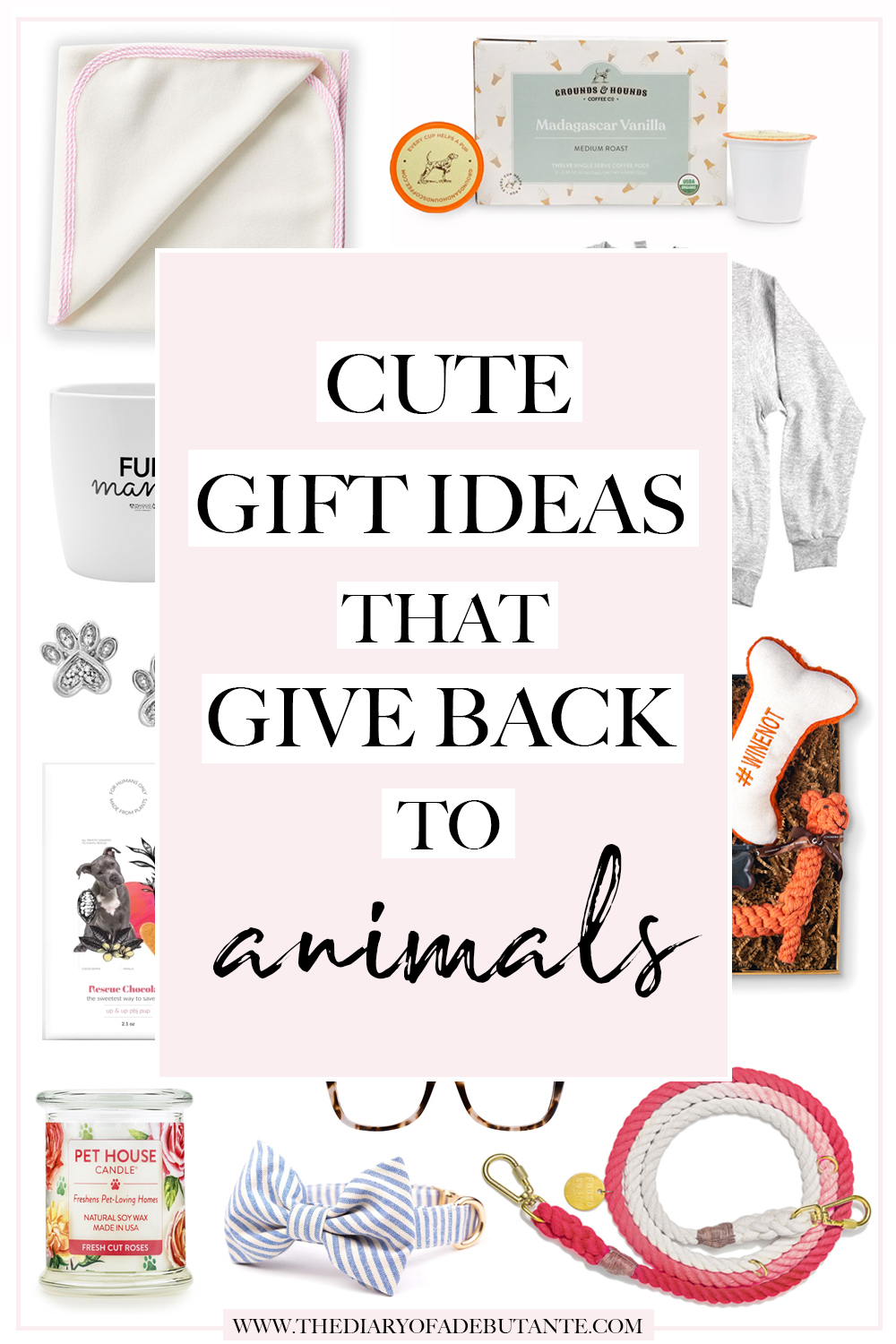 gifts that give back to animals, gifts that give back to animal charities, gifts that benefit animal charities, gift ideas that give back to animals, popular affordable fashion blogger Stephanie Ziajka, Diary of a Debutante